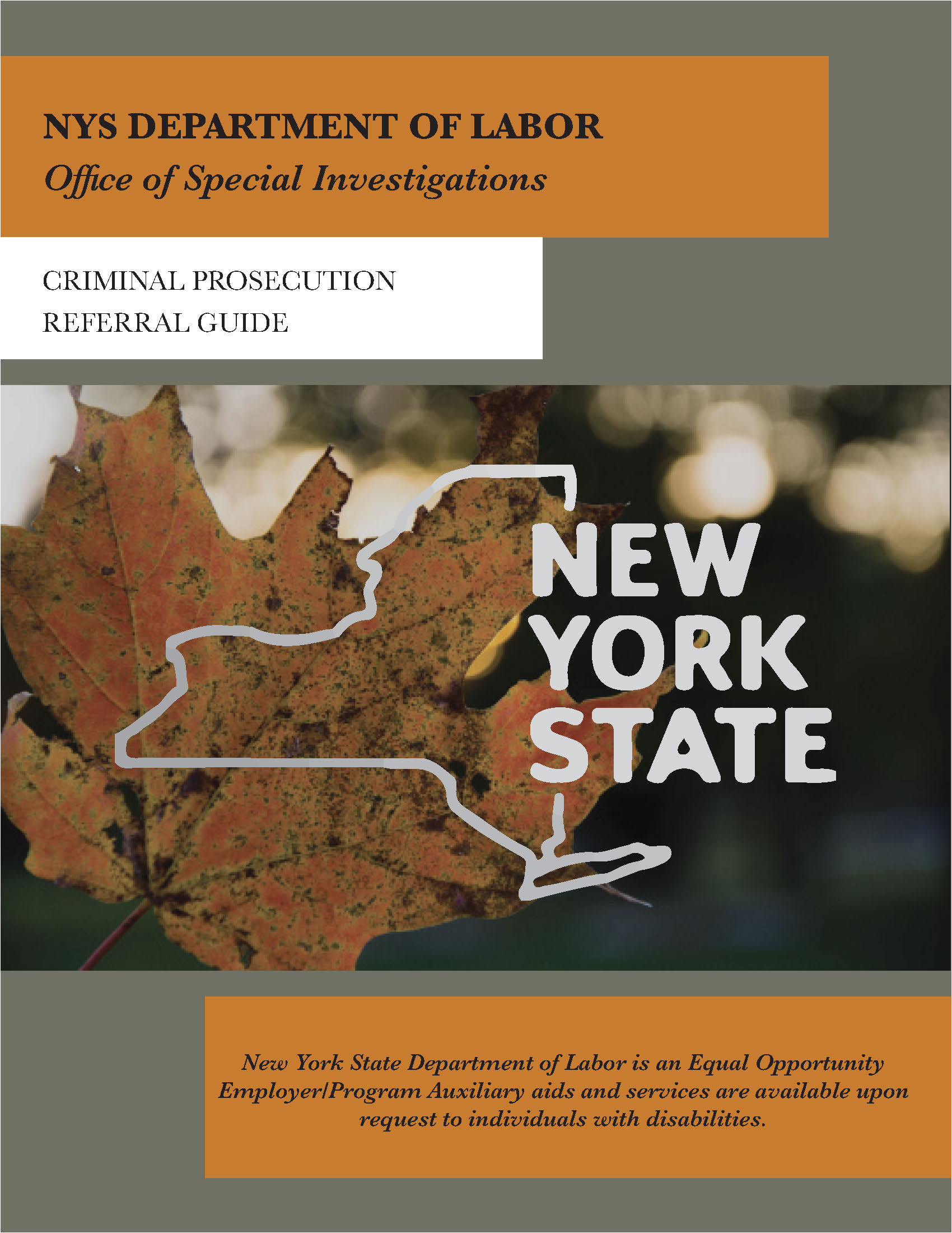 An outline of New York State is overlayed a maple leaf turned red and yellow with the title NYS Department of Labor OFFICE OF SPECIAL INVESTGATIONS Criminal Prosecution REFERRAL GUIDE displayed. An EEO statement is also displayed.