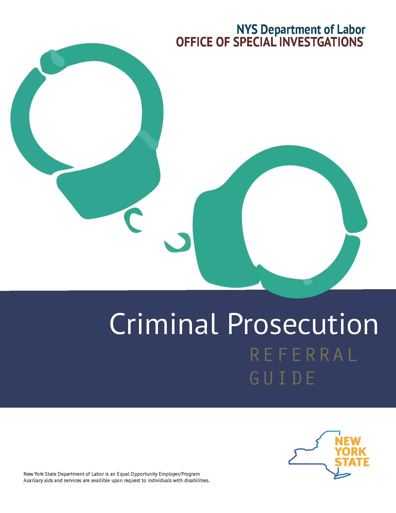 A graphic of green handcuffed on a white background with the title NYS Department of Labor OFFICE OF SPECIAL INVESTGATIONS Criminal Prosecution REFERRAL GUIDE displayed. An EEO statement is also displayed.